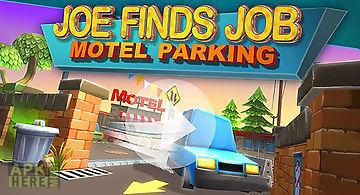 Motel parking: joe finds job