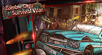 Zombie city: survival war