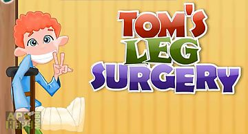 Tom leg surgery doctor game