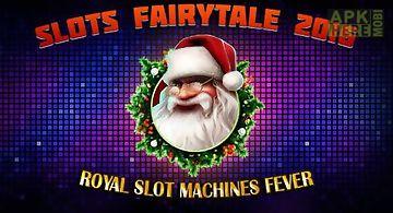Slots fairytale 2016: royal slot..