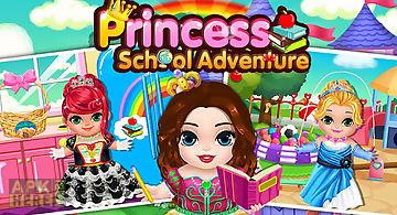 Princess school adventure