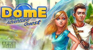 Dome adventure quest