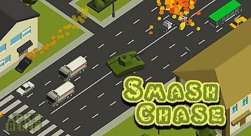 Smash chase