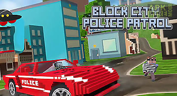 Block city police patrol