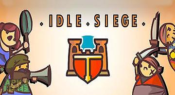 Idle siege