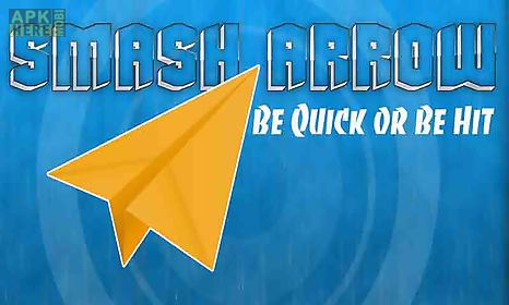 smash arrow : be quick or be hit hardest game ever