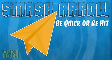 Smash arrow : be quick or be hit..
