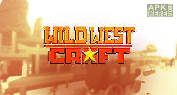 Wild west craft: exploration