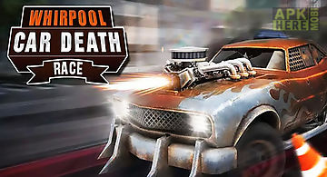 Whirlpool car: death race