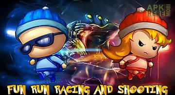 Fun run racing and shooting