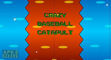 Crazy baseball catapult