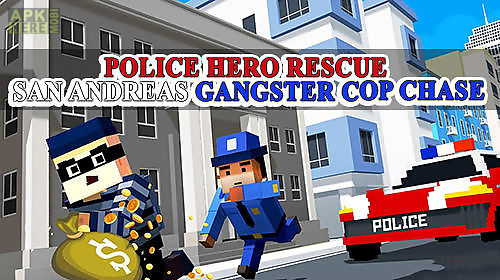 police hero rescue: san andreas gangster cop chase