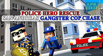 Police hero rescue: san andreas ..