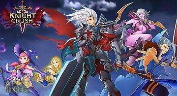 Knight crush