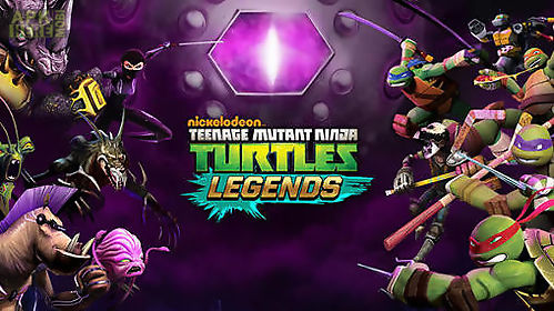 teenage mutant ninja turtles: legends