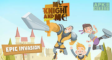 My knight and me: epic invasion