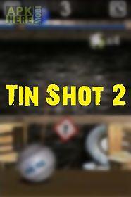 tin shot 2