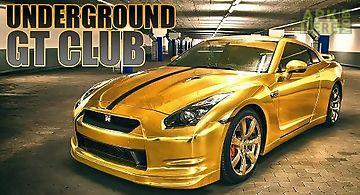 Underground gt club