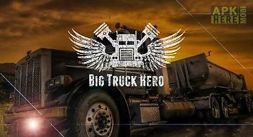 Big truck hero: truck driver