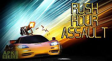 Rush hour assault