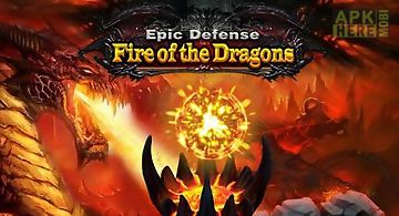 Epic defense: fire of the dragon..