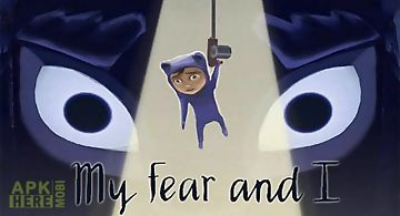 My fear and i