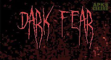 Dark fear