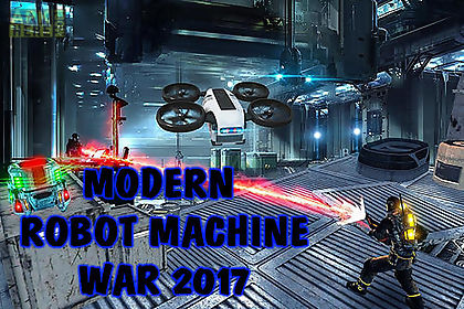 modern robot machine war 2017