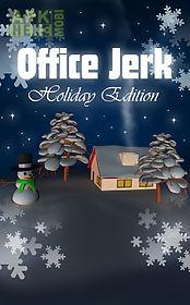 office jerk: holiday edition