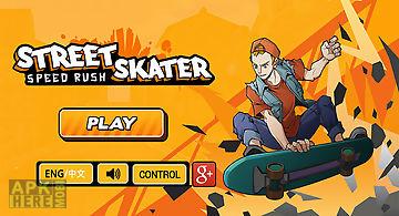 Street skater : speed rush