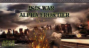 Isis war: alpha frontier