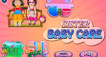 Sister baby care