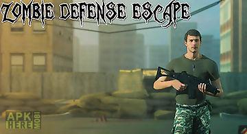 Zombie defense: escape