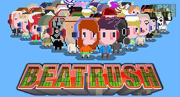 Beat rush