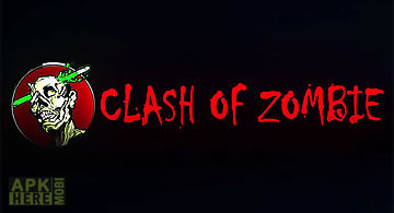 Clash of zombie: dead fight