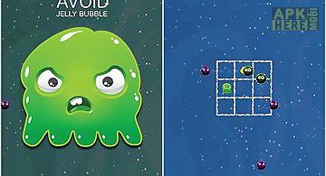 Avoid: jelly bubble