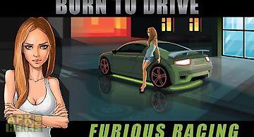 Born to drive: furious racing