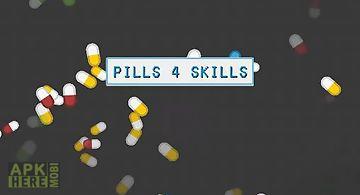 Pills 4 skills