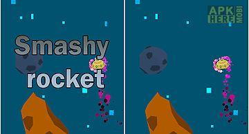 Smashy rocket