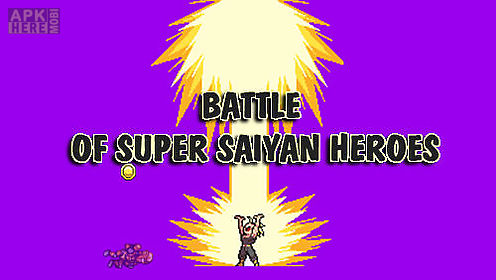battle of super saiyan heroes