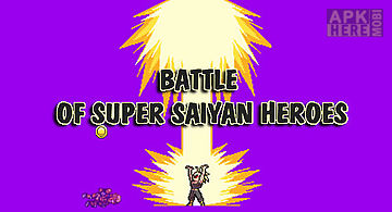 Battle of super saiyan heroes