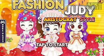 Fashion judy: aristocrat style