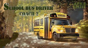 School bus driver coach 2