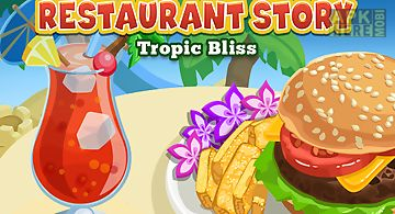 Restaurant story: tropic bliss