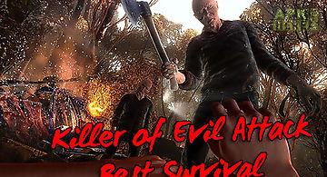 Killer of evil attack: best surv..