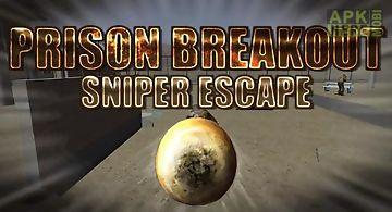 Prison breakout: sniper escape