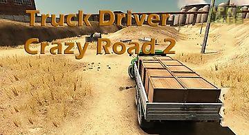 Truck driver: crazy road 2