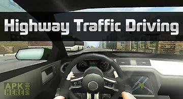 Highway traffic driving