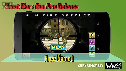 shoot war:gun fire defense
