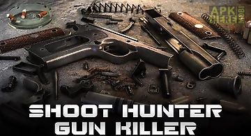 Shoot hunter: gun killer